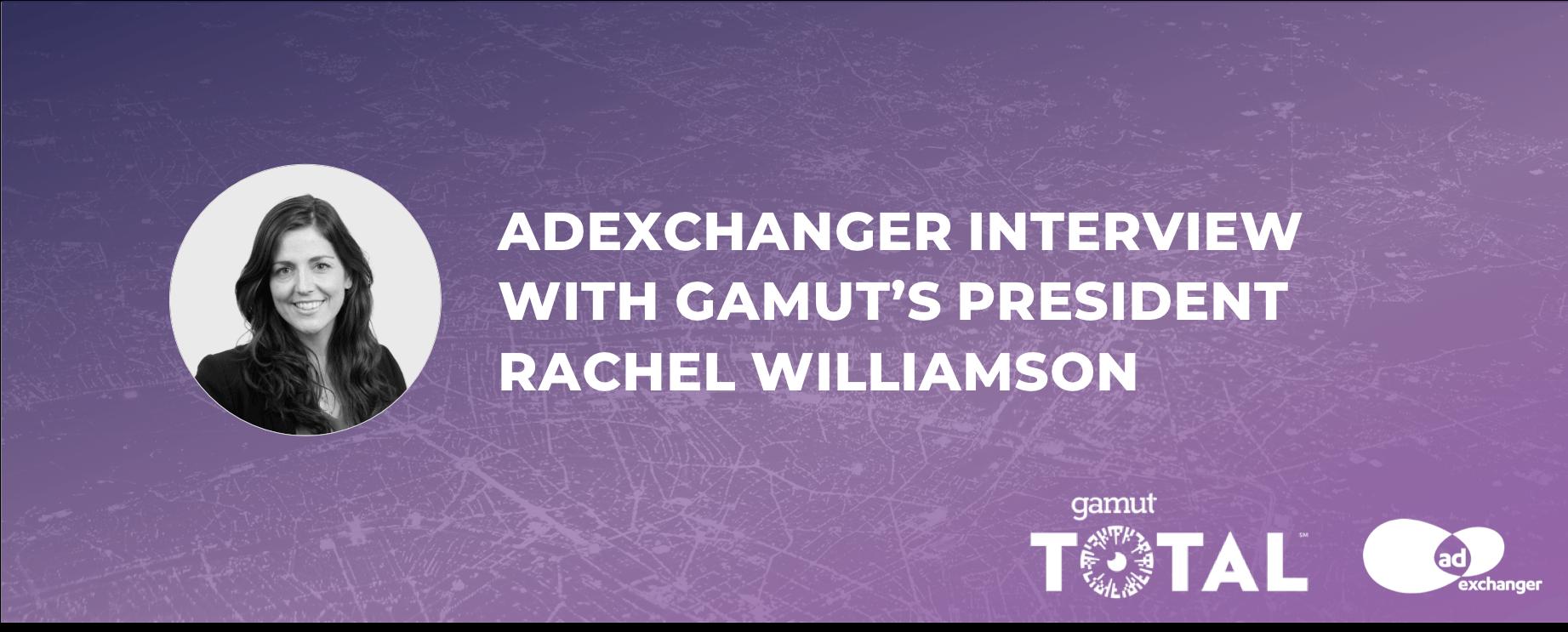 Gamut_AdExchanger_Rachel-Williamson-interview